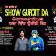 19-04-2021 Show Gurjit Da #Covid #coronavirus