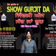 11-05-2021 Show Gurjit Da Zindgai