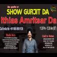 09-3-2021 Show Gurjit Da Amritsar Da Ithias