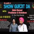 23-04-2021 Show Gurjit Da Man Problem