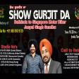 08-04-2021 Show Gurjit Da Bathinda To Singapour With Jaspal Singh Sandhu