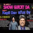 18-3-2021 Show Gurjit Da Kapil Dev