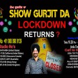 03-05-2021 Show Gurjit Da LOCKDOWN RETURNS