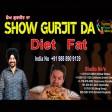 04-3-2021 Show Gurjit Da Dite Fat