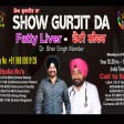 09-04-2021 Show Gurjit Da Fatty Lever Dr.Sher Singh Mander