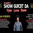29-3-2021 Show Gurjit Da PYAR LOVE