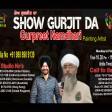 24-3-2021 Show Gurjit Da Gurpreet Namdhari